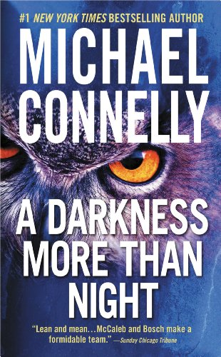 Pixelscroll: Free & Bargain eBooks, Apps, Music, Movies & More! -- A HotZippy Website: Today's Readers for Tomorrow's Bestsellers! © -- Pixelscroll proudly presents: A Darkness More Than Night (A Harry Bosch Novel) by Michael Connelly!