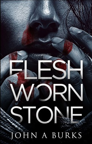 Pixelscroll: Free & Bargain eBooks, Apps, Music, Movies & More! -- A HotZippy Website: Today's Readers for Tomorrow's Bestsellers! © -- Pixelscroll proudly presents: Flesh Worn Stone by John Burks!