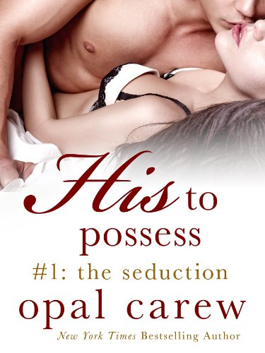 Pixelscroll: Free & Bargain eBooks, Apps, Music, Movies & More! -- A HotZippy Website: Today's Readers for Tomorrow's Bestsellers! © -- Pixelscroll proudly presents: His to Possess #1: The Seduction by Opal Carew!