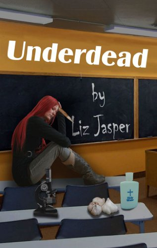 Pixelscroll: Free & Bargain eBooks, Apps, Music, Movies & More! -- A HotZippy Website: Today's Readers for Tomorrow's Bestsellers! © -- Pixelscroll proudly presents: Underdead (Underdead Mysteries) by Liz Jasper!