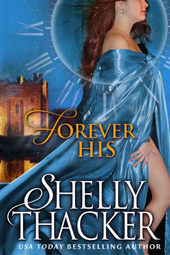 Pixelscroll: Free & Bargain eBooks, Apps, Music, Movies & More! -- A HotZippy Website: Today's Readers for Tomorrow's Bestsellers! © -- Pixelscroll proudly presents: Forever His: A Time-Travel Romance (Stolen Brides Series) by Shelly Thacker!
