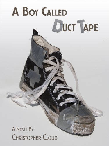 Pixelscroll: Free & Bargain eBooks, Apps, Music, Movies & More! -- A HotZippy Website: Today's Readers for Tomorrow's Bestsellers! © -- Pixelscroll proudly presents: A Boy Called Duct Tape by Christopher Cloud!