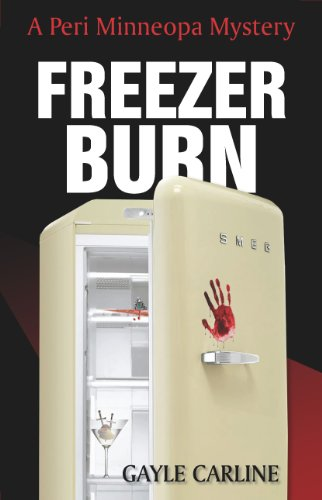 Pixelscroll: Free & Bargain eBooks, Apps, Music, Movies & More! -- A HotZippy Website: Today's Readers for Tomorrow's Bestsellers! © -- Pixelscroll proudly presents: Freezer Burn (Peri Minneopa Mysteries) by Gayle Carline!