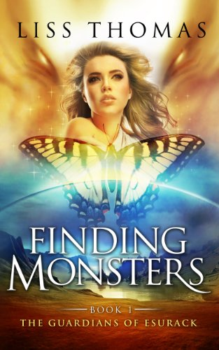 Pixelscroll: Free & Bargain eBooks, Apps, Music, Movies & More! -- A HotZippy Website: Today's Readers for Tomorrow's Bestsellers! © -- Pixelscroll proudly presents: Finding Monsters (Guardians of Esurack) by Liss Thomas!