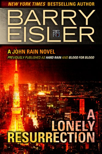 Pixelscroll: Free & Bargain eBooks, Apps, Music, Movies & More! -- A HotZippy Website: Today's Readers for Tomorrow's Bestsellers! © -- Pixelscroll proudly presents: A Lonely Resurrection (previously published as Hard Rain/Blood From Blood) by Barry Eisler!