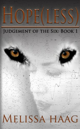 Pixelscroll: Free & Bargain eBooks, Apps, Music, Movies & More! -- A HotZippy Website: Today's Readers for Tomorrow's Bestsellers! © -- Pixelscroll proudly presents: Hope(less) (Judgement of the Six) by Melissa Haag!