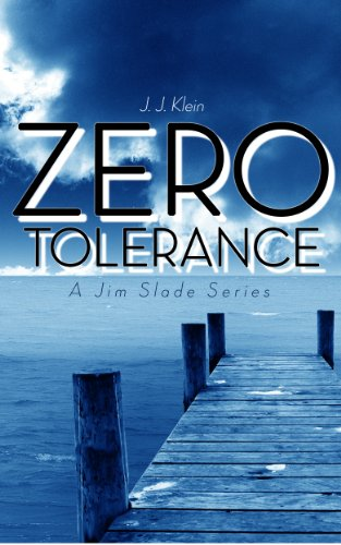 Pixelscroll: Free & Bargain eBooks, Apps, Music, Movies & More! -- A HotZippy Website: Today's Readers for Tomorrow's Bestsellers! © -- Pixelscroll proudly presents: Zero Tolerance - (Jim Slade Book #1) by J.J. Klein!