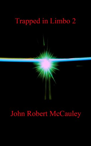 Pixelscroll: Free & Bargain eBooks, Apps, Music, Movies & More! -- A HotZippy Website: Today's Readers for Tomorrow's Bestsellers! © -- Pixelscroll proudly presents: Trapped in Limbo 2 by John Robert McCauley!