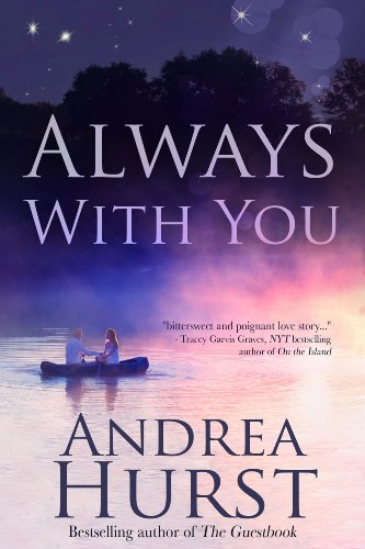 Pixelscroll: Free & Bargain eBooks, Apps, Music, Movies & More! -- A HotZippy Website: Today's Readers for Tomorrow's Bestsellers! © -- Pixelscroll proudly presents: Always with You by Andrea Hurst!
