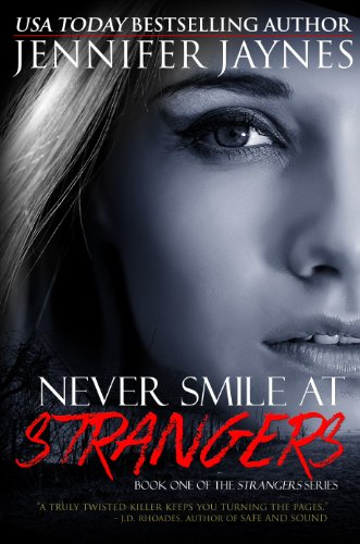 Pixelscroll: Free & Bargain eBooks, Apps, Music, Movies And more! -- A HotZippy Website: Today's Readers for Tomorrow's Bestsellers! © -- Pixelscroll proudly presents: Never Smile at Strangers (Grand Trespass Series, Book #1) by Jennifer Jaynes!