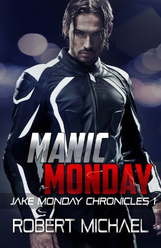 Pixelscroll: Free & Bargain eBooks, Apps, Music, Movies And more! -- A HotZippy Website: Today's Readers for Tomorrow's Bestsellers! © -- Pixelscroll proudly presents: Manic Monday (Jake Monday Chronicles) by Robert Michael!
