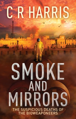 Pixelscroll: Free & Bargain eBooks, Apps, Music, Movies And more! -- A HotZippy Website: Today's Readers for Tomorrow's Bestsellers! © -- Pixelscroll proudly presents: Smoke and Mirrors - The Suspicious Deaths of the Bioweaponeers by C R HARRIS!