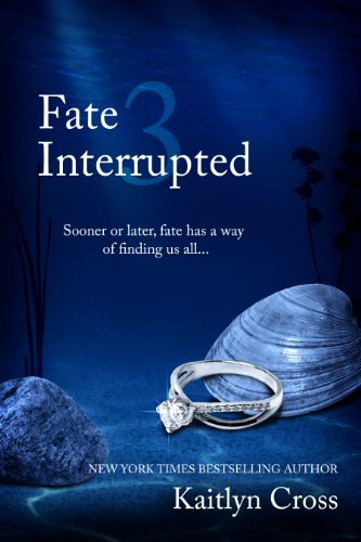 Pixelscroll: Free & Bargain eBooks, Apps, Music, Movies And more! -- A HotZippy Website: Today's Readers for Tomorrow's Bestsellers! © -- Pixelscroll proudly presents: Fate Interrupted 3 by Kaitlyn Cross!