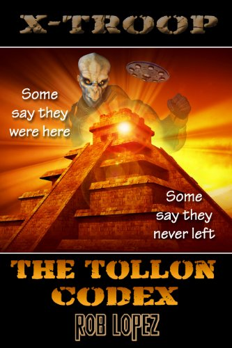 Pixelscroll: Free & Bargain eBooks, Apps, Music, Movies And more! -- A HotZippy Website: Today's Readers for Tomorrow's Bestsellers! © -- Pixelscroll proudly presents: The Tollon Codex (X-Troop) by Rob Lopez!