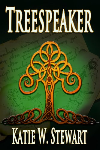 Pixelscroll: Free & Bargain eBooks, Apps, Music, Movies And more! -- A HotZippy Website: Today's Readers for Tomorrow's Bestsellers! © -- Pixelscroll proudly presents: Treespeaker by Katie W. Stewart!