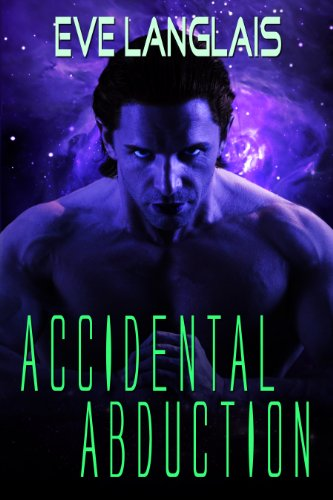 Pixelscroll: Free & Bargain eBooks, Apps, Music, Movies And more! -- A HotZippy Website: Today's Readers for Tomorrow's Bestsellers! © -- Pixelscroll proudly presents: Accidental Abduction: Science Fiction Romance (Alien Abduction) by Eve Langlais!