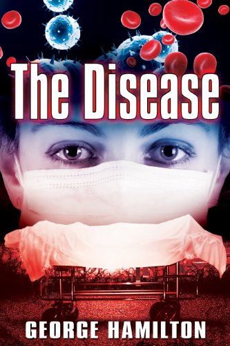 Pixelscroll: Free & Bargain eBooks, Apps, Music, Movies And more! -- A HotZippy Website: Today's Readers for Tomorrow's Bestsellers! © -- Pixelscroll proudly presents: The Disease by George Hamilton!
