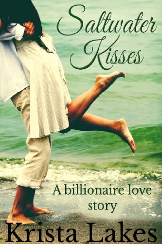 Pixelscroll: Free & Bargain eBooks, Apps, Music, Movies And more! -- A HotZippy Website: Today's Readers for Tomorrow's Bestsellers! © -- Pixelscroll proudly presents: Saltwater Kisses: A Billionaire Love Story by Krista Lakes!