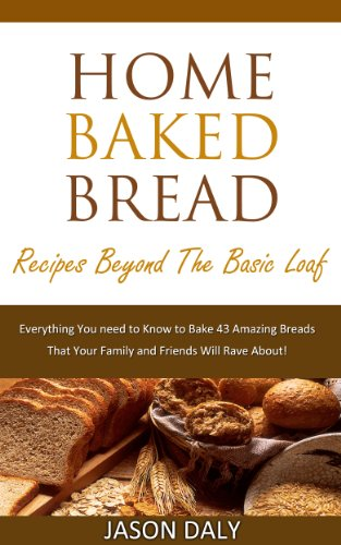 Pixelscroll: Free & Bargain eBooks, Apps, Music, Movies And more! -- A HotZippy Website: Today's Readers for Tomorrow's Bestsellers! © -- Pixelscroll proudly presents: Home baked bread: Recipes beyond the basic Loaf: Everything You need to Know to Bake 43 Amazing Breads (Home Baked Bread!) by Jason Daly!