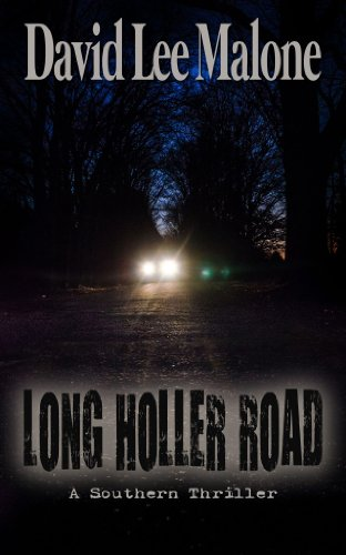 Pixelscroll: Free & Bargain eBooks, Apps, Music, Movies And more! -- A HotZippy Website: Today's Readers for Tomorrow's Bestsellers! © -- Pixelscroll proudly presents: Long Holler Road - A Dark Southern Thriller by David Lee Malone!