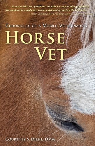 Pixelscroll: Free & Bargain eBooks, Apps, Music, Movies And more! -- A HotZippy Website: Today's Readers for Tomorrow's Bestsellers! © -- Pixelscroll proudly presents: Horse Vet -  Chronicles of a Mobile Veterinarian by Courtney Diehl!