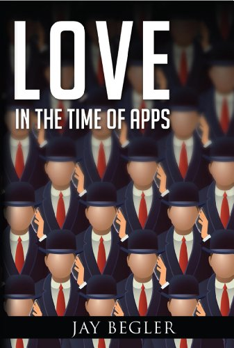 Pixelscroll: Free & Bargain eBooks, Apps, Music, Movies And more! -- A HotZippy Website: Today's Readers for Tomorrow's Bestsellers! © -- Pixelscroll proudly presents: Love In The Time Of Apps by Jay Begler!