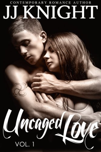 Pixelscroll: Free & Bargain eBooks, Apps, Music, Movies And more! -- A HotZippy Website: Today's Readers for Tomorrow's Bestsellers! © -- Pixelscroll proudly presents: Uncaged Love #1: An MMA New Adult Contemporary Romance by JJ Knight!