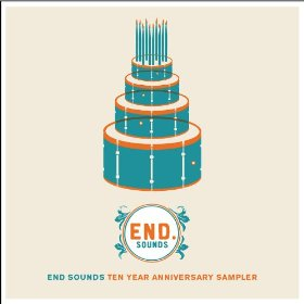 End Sounds Ten Year Anniversary Sampler