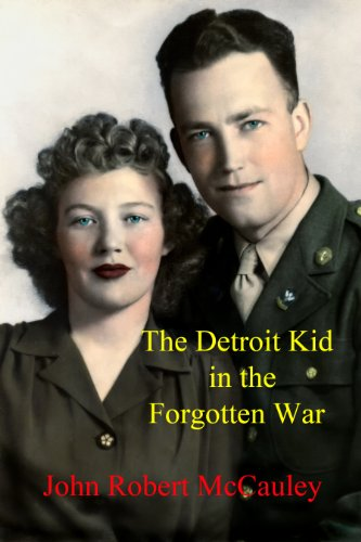 Pixelscroll: Free & Bargain eBooks, Apps, Music, Movies And more! -- A HotZippy Website: Today's Readers for Tomorrow's Bestsellers! © -- Pixelscroll proudly presents: The Detroit Kid in the Forgotten War by John Robert McCauley!