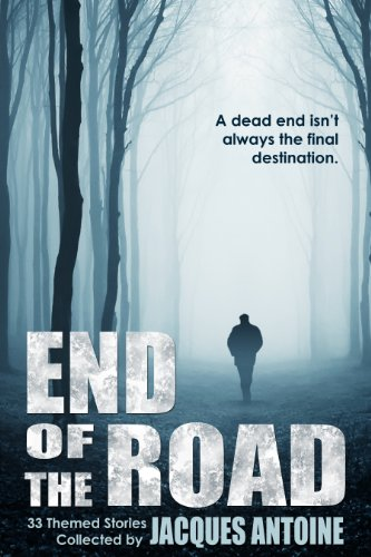 Pixelscroll: Free & Bargain eBooks, Apps, Music, Movies And more! -- A HotZippy Website: Today's Readers for Tomorrow's Bestsellers! © -- Pixelscroll proudly presents: End of the Road by Jacques Antoine!