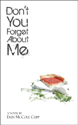 Pixelscroll: Free & Bargain eBooks, Apps, Music, Movies And more! -- A HotZippy Website: Today's Readers for Tomorrow's Bestsellers! © -- Pixelscroll proudly presents: Don't You Forget About Me by Erin McCole Cupp!