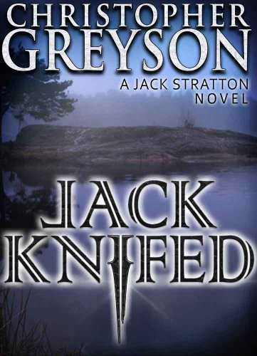 Pixelscroll: Free & Bargain eBooks, Apps, Music, Movies And more! -- A HotZippy Website: Today's Readers for Tomorrow's Bestsellers! © -- Pixelscroll proudly presents: Jack Knifed (A Jack Stratton Novel) by Christopher Greyson!