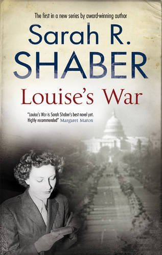 Pixelscroll: Free & Bargain eBooks, Apps, Music, Movies And more! -- A HotZippy Website: Today's Readers for Tomorrow's Bestsellers! © -- Pixelscroll proudly presents: Louise's War (A Louise Mystery) by Sarah R. Shaber!