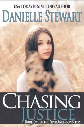 Pixelscroll: Free & Bargain eBooks, Apps, Music, Movies And more! -- A HotZippy Website: Today's Readers for Tomorrow's Bestsellers! © -- Pixelscroll proudly presents: Chasing Justice (Piper Anderson Series Book 1) by Danielle Stewart!