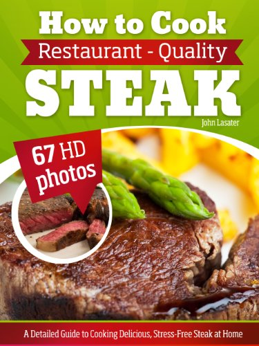 Pixelscroll: Free & Bargain eBooks, Apps, Music, Movies And more! -- A HotZippy Website: Today's Readers for Tomorrow's Bestsellers! © -- Pixelscroll proudly presents: How to Cook Restaurant-Quality Steak: A Detailed Guide to Cooking Delicious, Stress-Free Steak at Home by John Lasater!