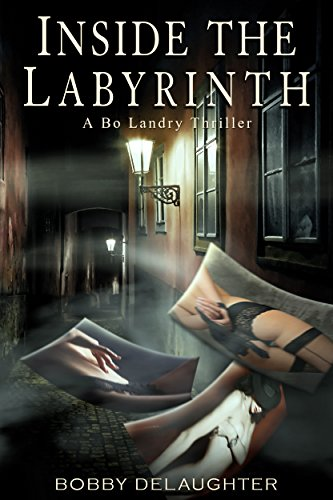 Pixelscroll: Free & Bargain eBooks, Apps, Music, Movies And more! -- A HotZippy Website: Today's Readers for Tomorrow's Bestsellers! © -- Pixelscroll proudly presents: Inside The Labyrinth: A Bo Landry Thriller by Bobby DeLaughter!