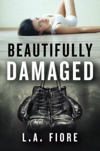 Beautifully Damaged (Beautifully Damaged series)