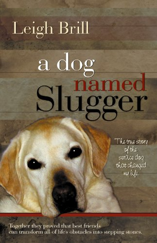 A Dog Named Slugger by Leigh Brill