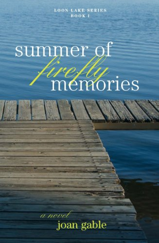 Summer of Firefly Memories (Loon Lake Series Book 1) by Joan Gable