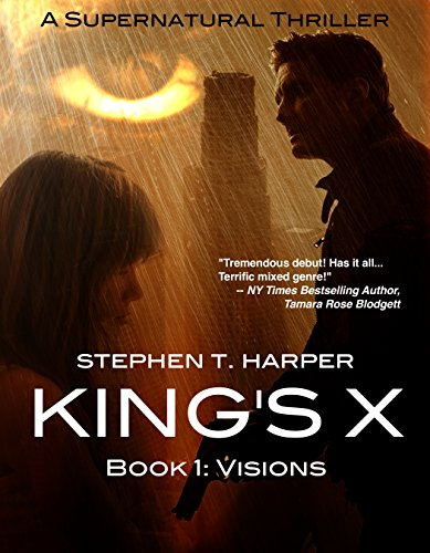 King's X: Visions by Stephen T. Harper