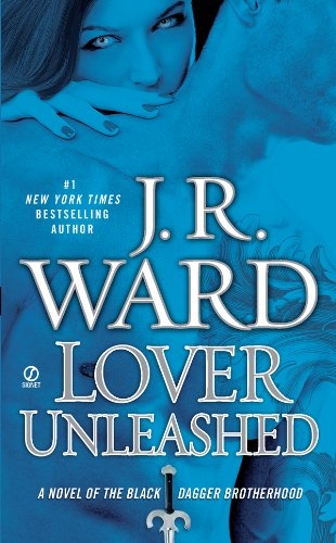Lover Unleashed: A Novel of the Black Dagger Brotherhood by J.R. Ward