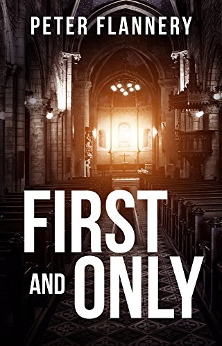 First and Only by Peter Flannery