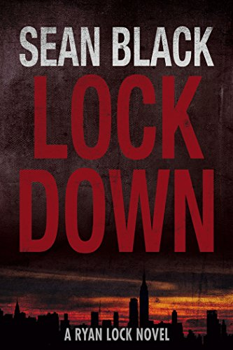 Lockdown: The First Ryan Lock Novel by Sean Black