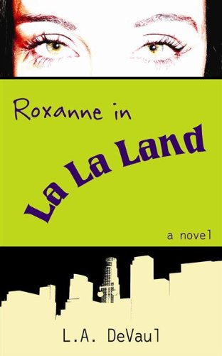 Roxanne in La La Land by L.A. DeVaul