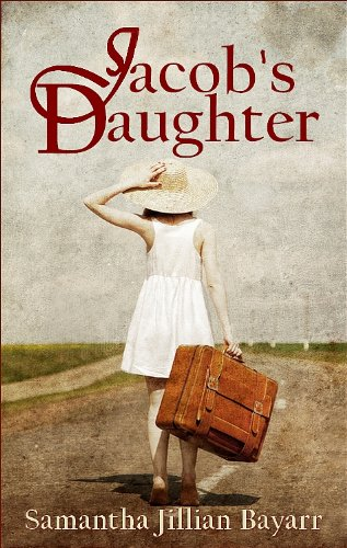 Jacob's Daughter: Book One (An Amish, Christian Romance) (Jacob's Daughter Series (An Amish, Christian Romance) 1) by Samantha Jillian Bayarr