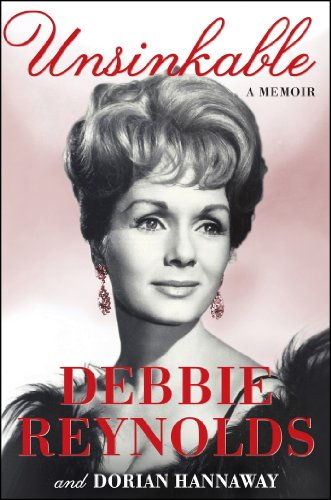 Unsinkable: A Memoir by Debbie Reynolds