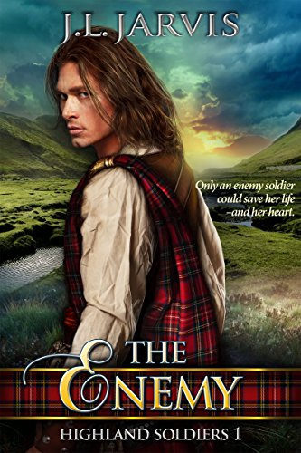 Highland Soldiers 1: The Enemy by J.L. Jarvis