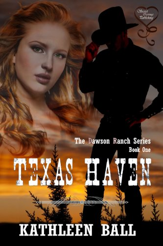 Texas Haven (Dawson Ranch Series Book 1) by Kathleen Ball