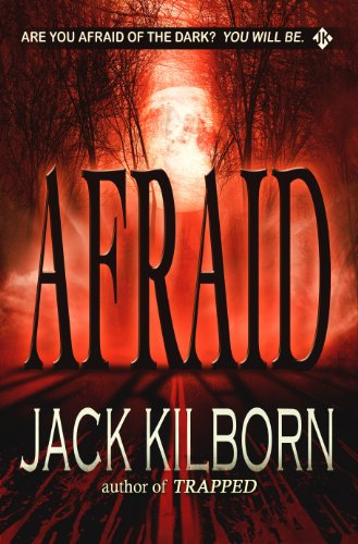 Afraid - A Novel of Terror by Jack Kilborn