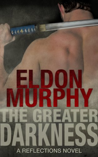 The Greater Darkness (Reflections Volume 1) by Eldon Murphy